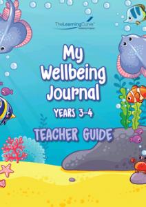 2020 My Wellbeing Journal 3&4 Teacher Guide
