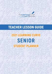 Teacher Lesson Guide – 2021 Learning Curve Senior Student Planner